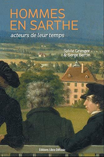 9782844927866: Hommes en Sarthe, acteurs de leur temps