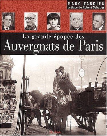 La grande épopée des Auvergnats de Paris: Tardieu, Marc