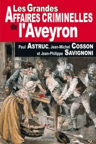 9782844941800: Les grandes affaires criminelles de l'Aveyron