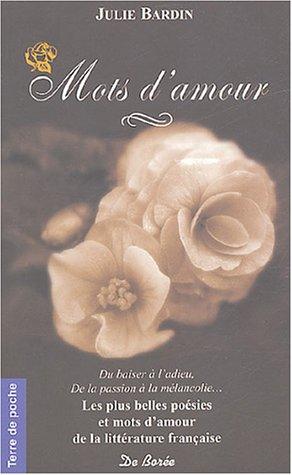 9782844942722: Mots d'amour : Les plus poèmes et textes de la littérature française pour dire