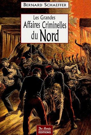9782844944054: Les Grandes Affaires Criminelles du Nord