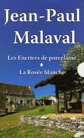 9782844944115: Jean-Paul Malaval Coffret 2 volumes : Les Encriers de porcelaine ; La Ros�e blanche