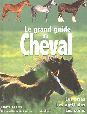 9782844944207: Le grand guide du cheval : Les races, les aptitudes, les soins