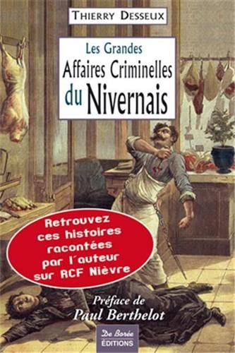 9782844944290: Nivernais Grandes Affaires Criminelles