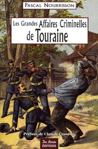 9782844945020: Touraine Grandes Affaires Criminelles