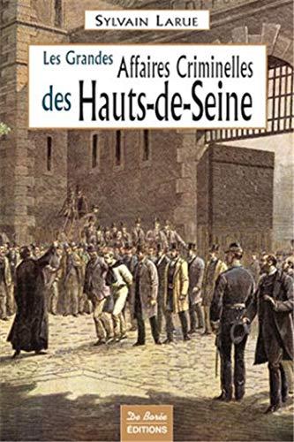 9782844946652: Hauts-de-Seine Grandes Affaires Criminelles