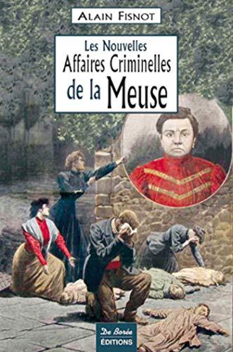 9782844946744: Meuse Nouvelles Affaires Criminelles