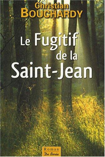 9782844946843: Le Fugitif de la Saint-Jean