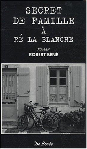 9782844946935: Secret de famille à Ré la Blanche (French Edition)