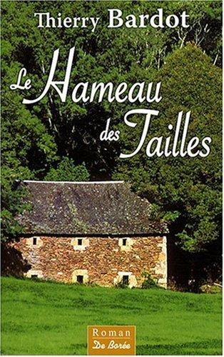 9782844947932: Le Hameau des Tailles (French Edition)