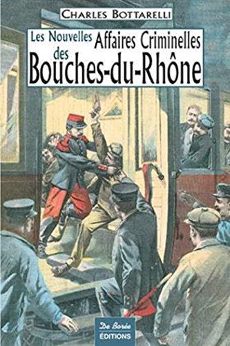 9782844948892: Bouches-du-Rhône Nouvelles Affaires Criminelles