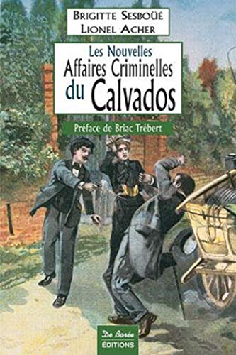 9782844948908: Les nouvelles affaires criminelles du Calvados (French Edition)