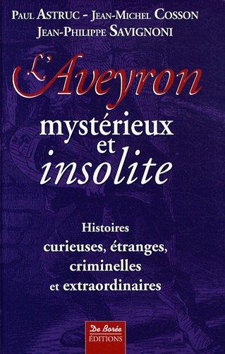 9782844948915: Aveyron Mystérieux et Insolite