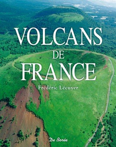 VOLCANS DE FRANCE *REG. 16.95$*: LECUYER, FREDERIC