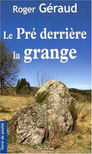 Pré Derrière la Grange (le): Geraud Roger