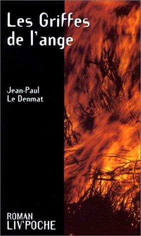 Les Griffes de l'ange: Jean-Paul Le Denmat