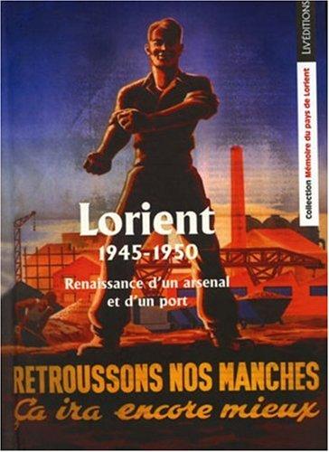 9782844970794: Lorient 1945-1950 : Renaissance d'un arsenal et d'un port