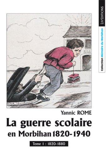 9782844971197: La Guerre Scolaire en Morbihan 1820-1940, Tome 1 (French Edition)