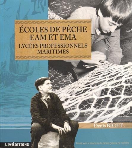 9782844971869: Écoles de pêche, EAM et EMA, lycées professionnels maritimes - 115 ans d'histoire de l'enseignement professionnel maritime en France