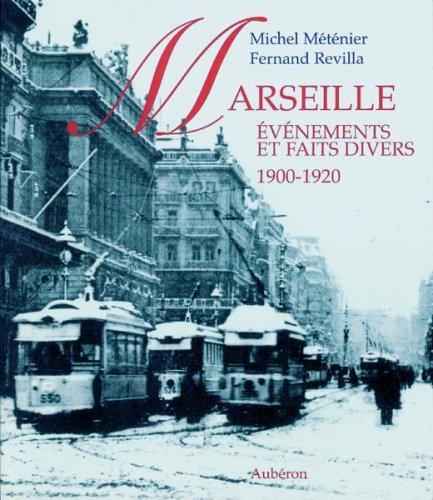 Marseille, 1900-1920 : Evénements et faits divers: Michel Méténier and