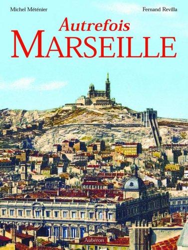 Autrefois Marseille Michel Méténier and Fernand Revilla: Michel Méténier and