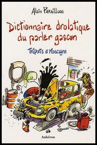 9782844980755: Dictionnaire drolatique du parler gascon : Tripote et Mascagne