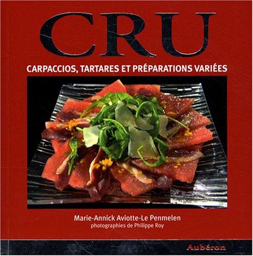 9782844981103: Cru : Carpaccios, tartares et préparations variées