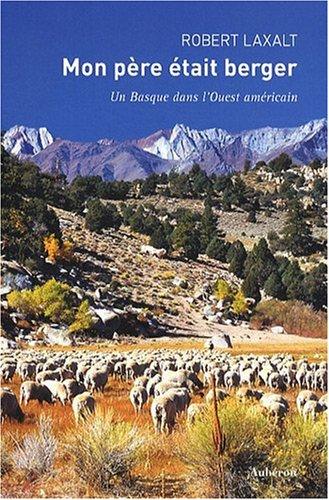 9782844981288: Mon père était berger : Un Basque dans l'Ouest américain