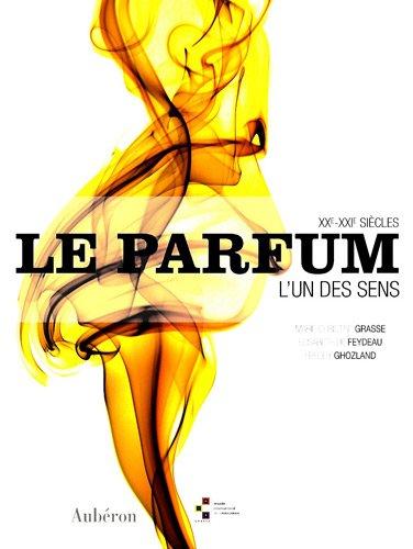 9782844981707: Le parfum