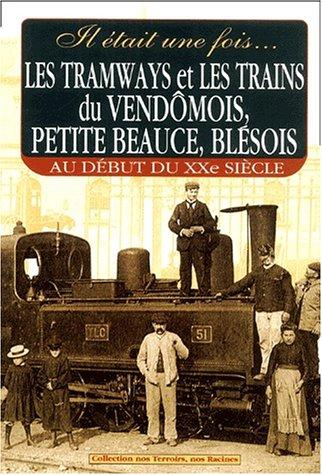9782845030480: Les tramways et les trains du vendomois, petit beauce, blésois