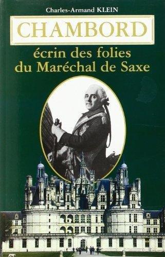 9782845031012: Chambord: Ecrin des folies du marechal de Saxe, 1748-1750 (French Edition)