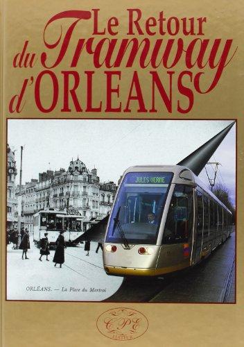 9782845032217: Retour du Tramways d'Orleans (le)