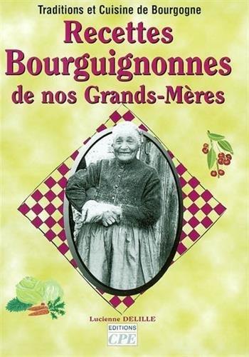 9782845032347: Recettes bourguignonnes de nos grands-mères