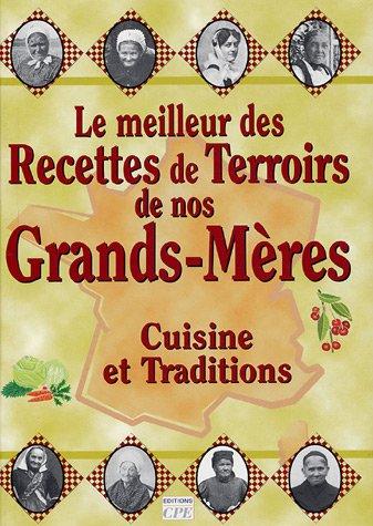 9782845034150: Meilleur des recettes de terroirs (Reflets de Terroir)