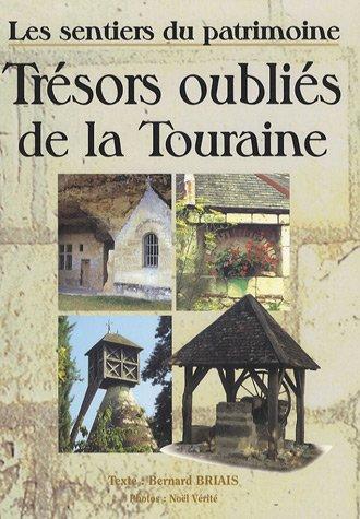 9782845035058: Trésors oubliés de la Touraine : Les sentiers du patrimoine