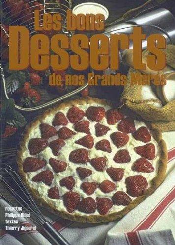 Les Bons Desserts de Nos Grands-MÃ res (French Edition)