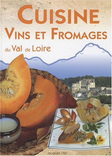 9782845035812: Cuisine, vins et fromages du Val de Loire (French Edition)