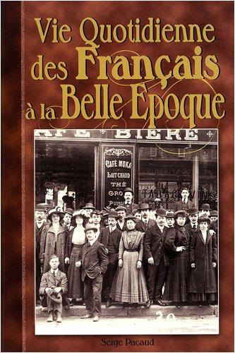 9782845035904: Vie Quotidienne des Français à la Belle Epoque (French Edition)