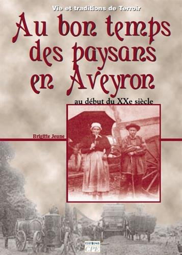 9782845036017: Bon Temps des Paysans en Aveyron (au)
