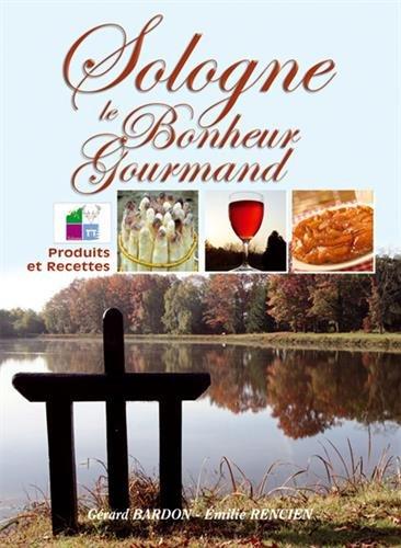 9782845036741: Le Bonheur est en Sologne : Gourmandises et saveurs