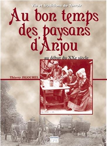 9782845036789: Au bon temps des paysans en Anjou : Du début du XXe siècle aux années 1950