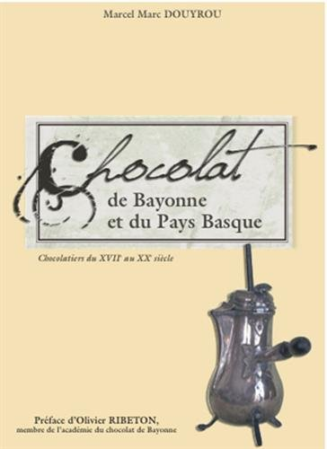9782845037663: Le Chocolat de Bayonne et du Pays Basque (French Edition)
