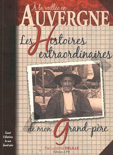 9782845038554: Auvergne histoires extraordinaires de mon grand-père
