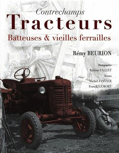 9782845039476: Tracteurs batteuses et vieilles ferrailles