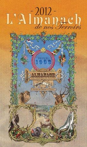 L'Almanach de nos terroirs de France 2012: Gérard Bardon; Collectif