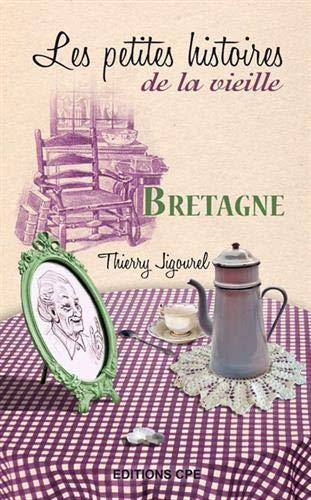 9782845039971: Bretagne les Petites Histoires de la Vieille