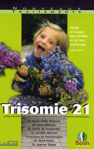 9782845040410: Trisomie 21 : Guide à l'usage des familles et de leur entourage