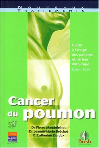 9782845040465: Cancer du poumon : guide à l'usage des patients et de leur entourage