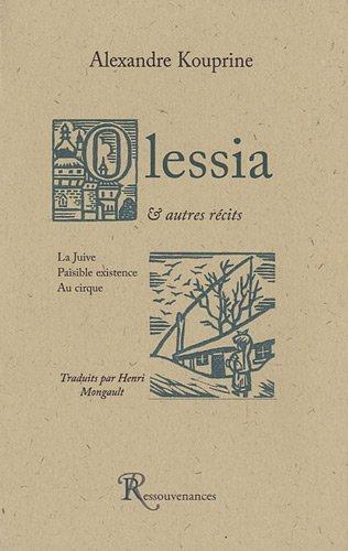 9782845050747: Olessia : Suivi de La Juive ; Paisible existence ; Au cirque