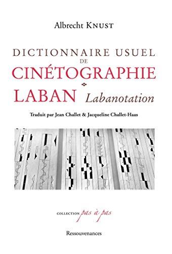 Dictionnaire usuel de cinétographie Laban (Labanotation): Albrecht Knust